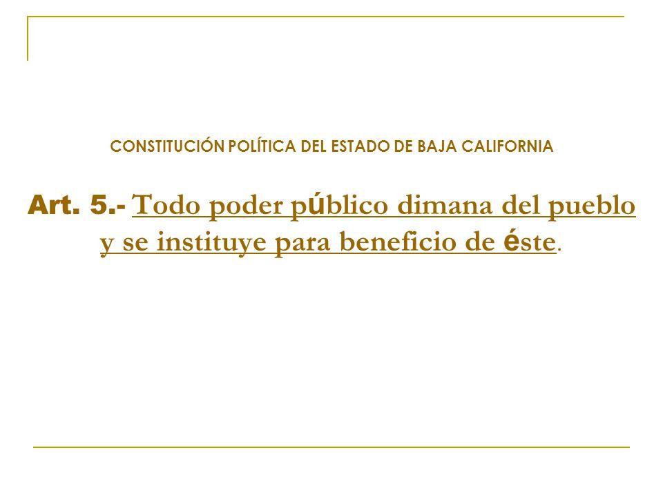 CONSTITUCIÓN POLÍTICA DEL ESTADO DE BAJA CALIFORNIA Art. 5