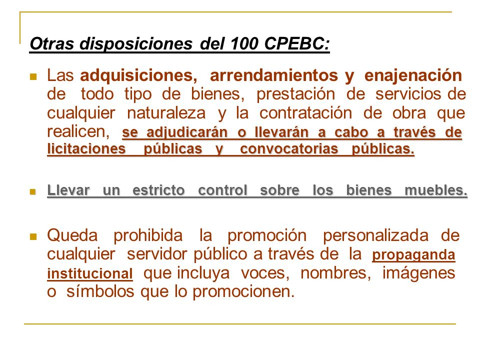 Otras disposiciones del 100 CPEBC: