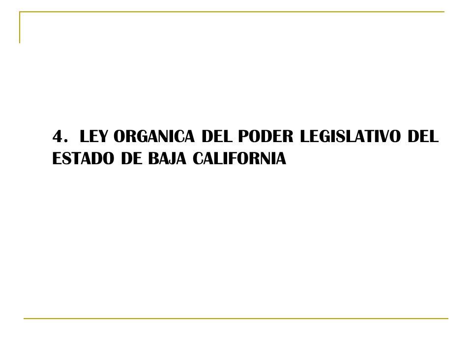 4. LEY ORGANICA DEL PODER LEGISLATIVO DEL ESTADO DE BAJA CALIFORNIA