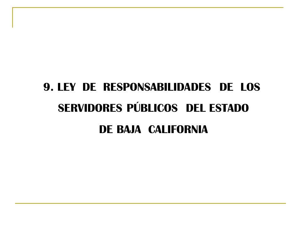 9. LEY DE RESPONSABILIDADES DE LOS SERVIDORES PÚBLICOS DEL ESTADO