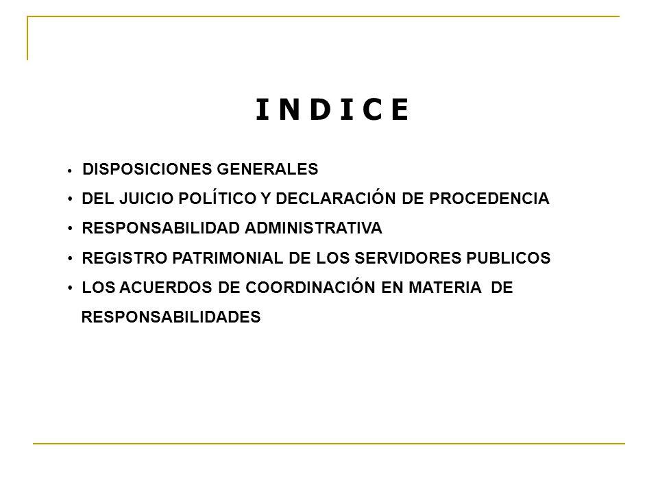 I N D I C E DEL JUICIO POLÍTICO Y DECLARACIÓN DE PROCEDENCIA