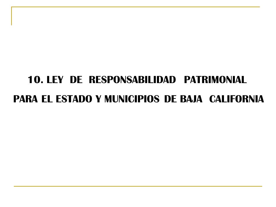 10. LEY DE RESPONSABILIDAD PATRIMONIAL