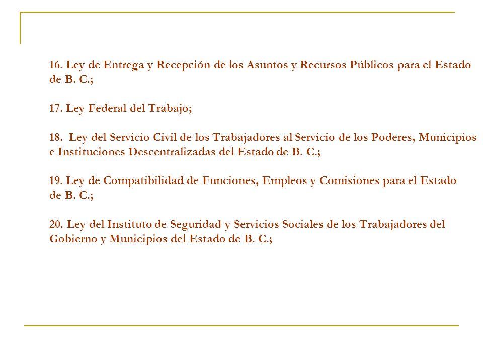 16. Ley de Entrega y Recepción de los Asuntos y Recursos Públicos para el Estado de B.