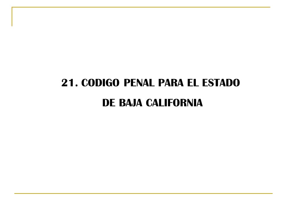 21. CODIGO PENAL PARA EL ESTADO