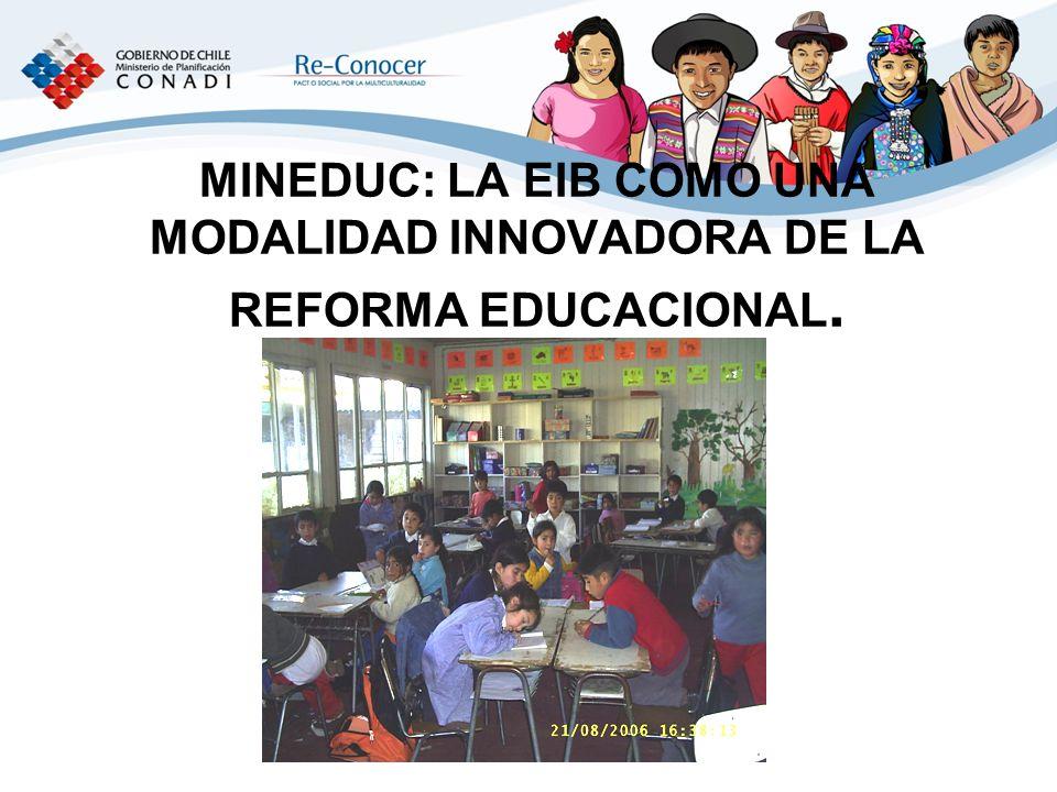 MINEDUC: LA EIB COMO UNA MODALIDAD INNOVADORA DE LA REFORMA EDUCACIONAL.