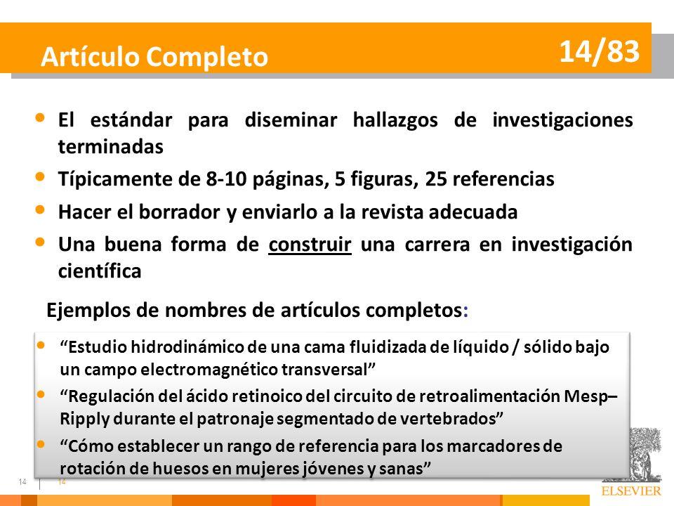 Artículo Completo 14/83. El estándar para diseminar hallazgos de investigaciones terminadas. Típicamente de 8-10 páginas, 5 figuras, 25 referencias.