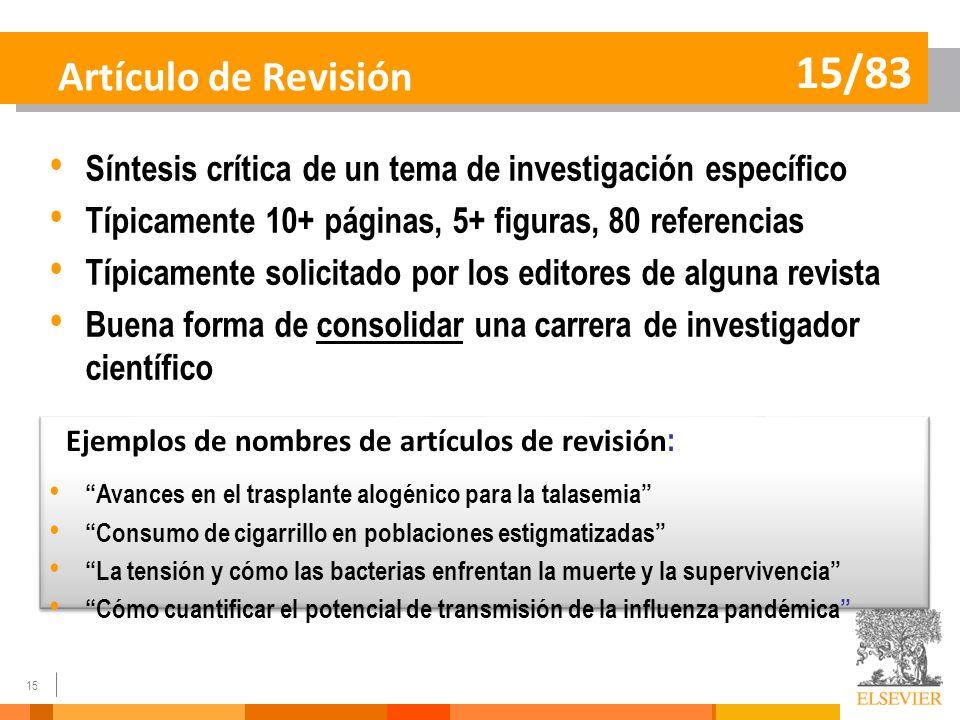 Artículo de Revisión 15/83. Síntesis crítica de un tema de investigación específico. Típicamente 10+ páginas, 5+ figuras, 80 referencias.