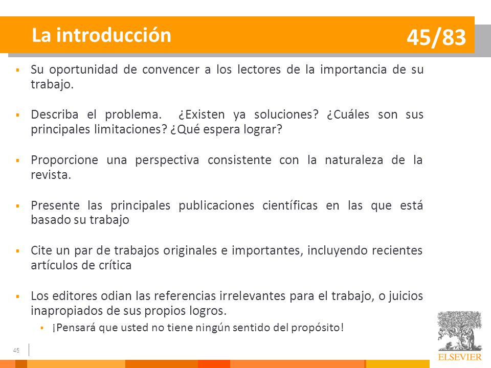 La introducción 45/83. Su oportunidad de convencer a los lectores de la importancia de su trabajo.