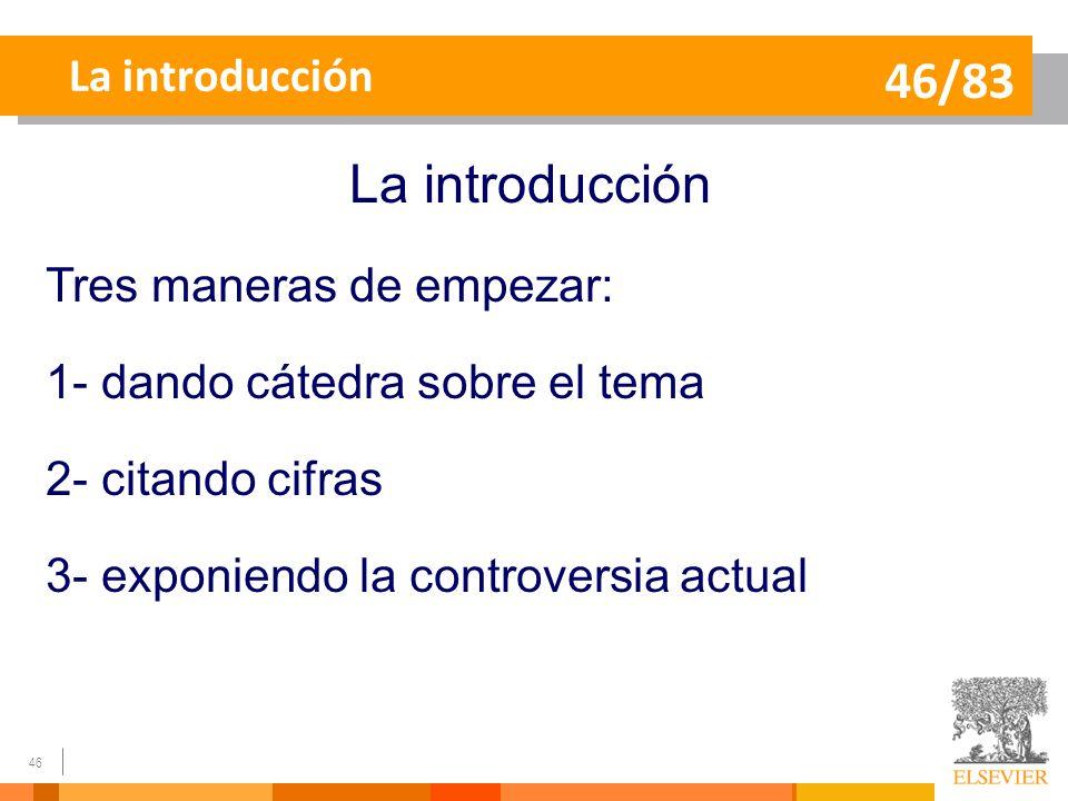 46/83 La introducción Tres maneras de empezar: