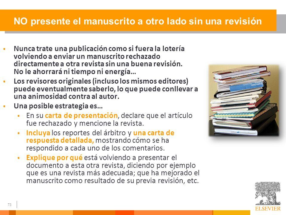 NO presente el manuscrito a otro lado sin una revisión