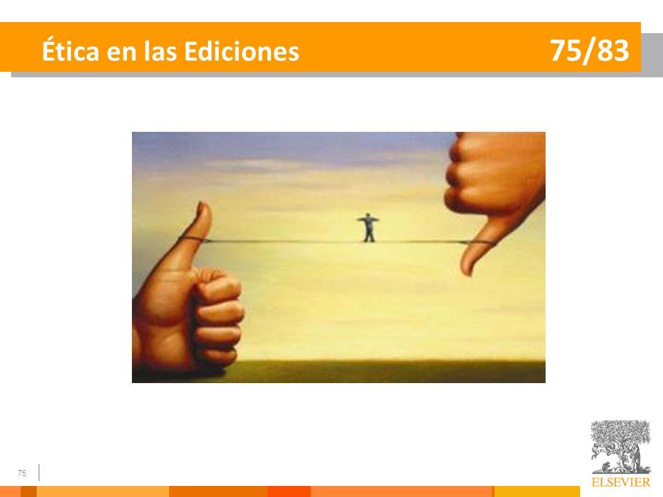 Ética en las Ediciones 75/83