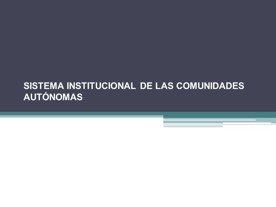 SISTEMA INSTITUCIONAL DE LAS COMUNIDADES AUTÓNOMAS