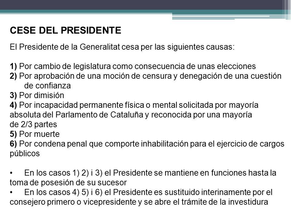 CESE DEL PRESIDENTE El Presidente de la Generalitat cesa per las siguientes causas: