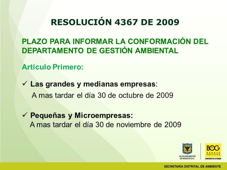 RESOLUCIÓN 4367 DE 2009 PLAZO PARA INFORMAR LA CONFORMACIÓN DEL DEPARTAMENTO DE GESTIÓN AMBIENTAL.