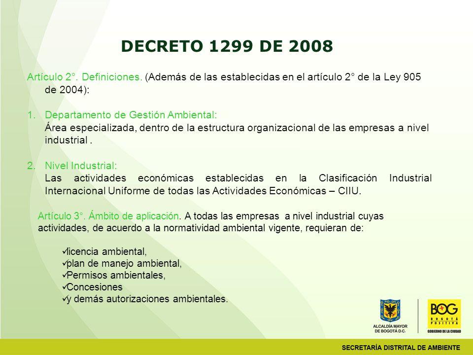 DECRETO 1299 DE 2008 Artículo 2°. Definiciones. (Además de las establecidas en el artículo 2° de la Ley 905 de 2004):