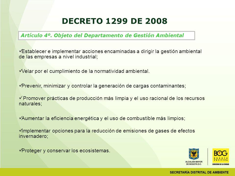 DECRETO 1299 DE 2008 Artículo 4º. Objeto del Departamento de Gestión Ambiental.