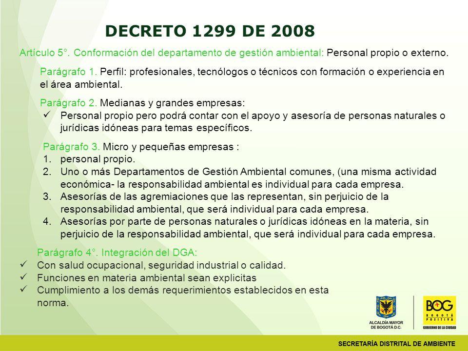 DECRETO 1299 DE 2008 Artículo 5°. Conformación del departamento de gestión ambiental: Personal propio o externo.