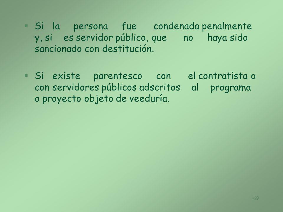 Si la persona fue condenada penalmente y, si es servidor público, que no haya sido sancionado con destitución.