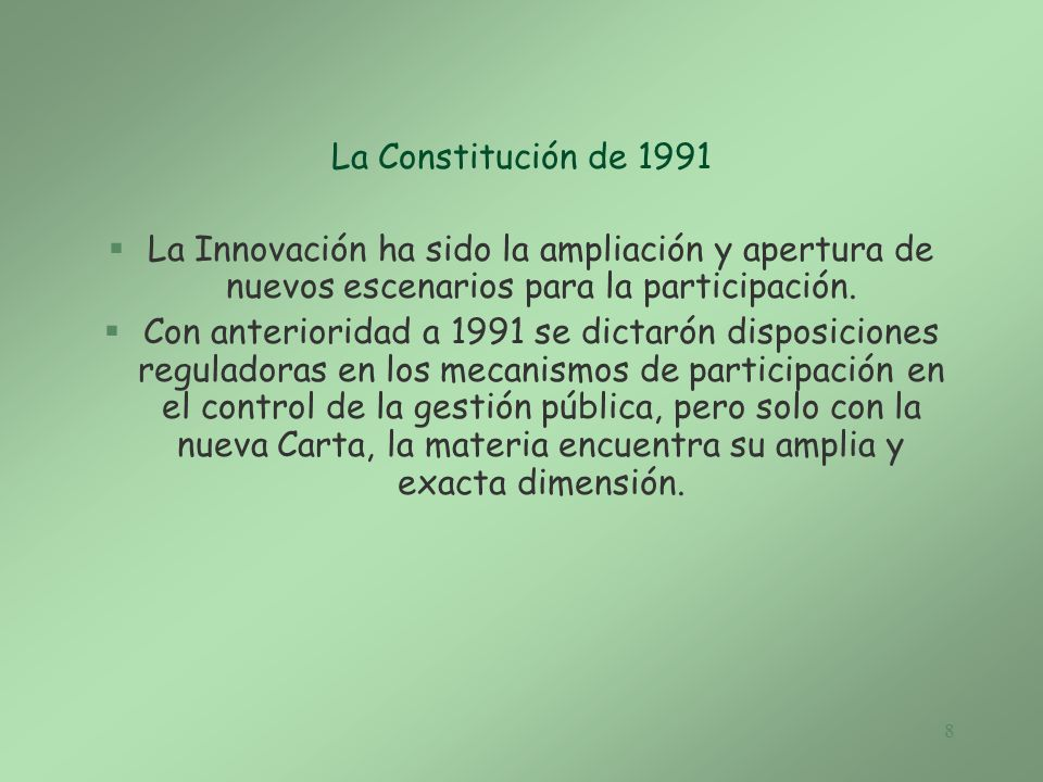 La Constitución de 1991 La Innovación ha sido la ampliación y apertura de nuevos escenarios para la participación.