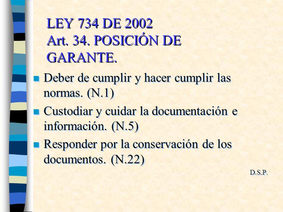LEY 734 DE 2002 Art. 34. POSICIÓN DE GARANTE.