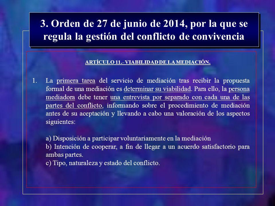 ARTÍCULO 11.- VIABILIDAD DE LA MEDIACIÓN.