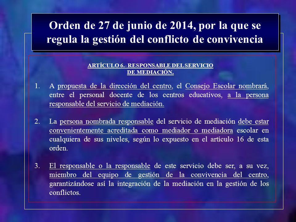 ARTÍCULO 6.- RESPONSABLE DEL SERVICIO DE MEDIACIÓN.