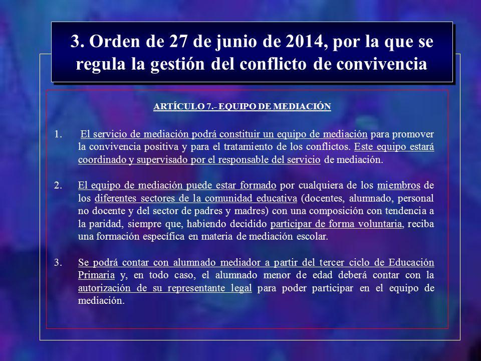 ARTÍCULO 7.- EQUIPO DE MEDIACIÓN
