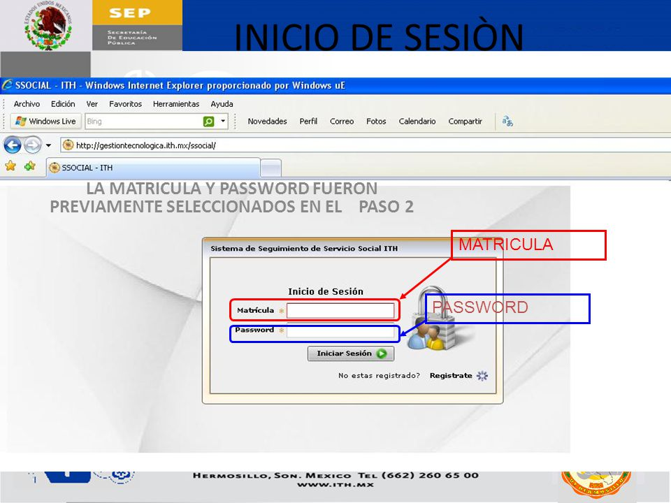 LA MATRICULA Y PASSWORD FUERON PREVIAMENTE SELECCIONADOS EN EL PASO 2