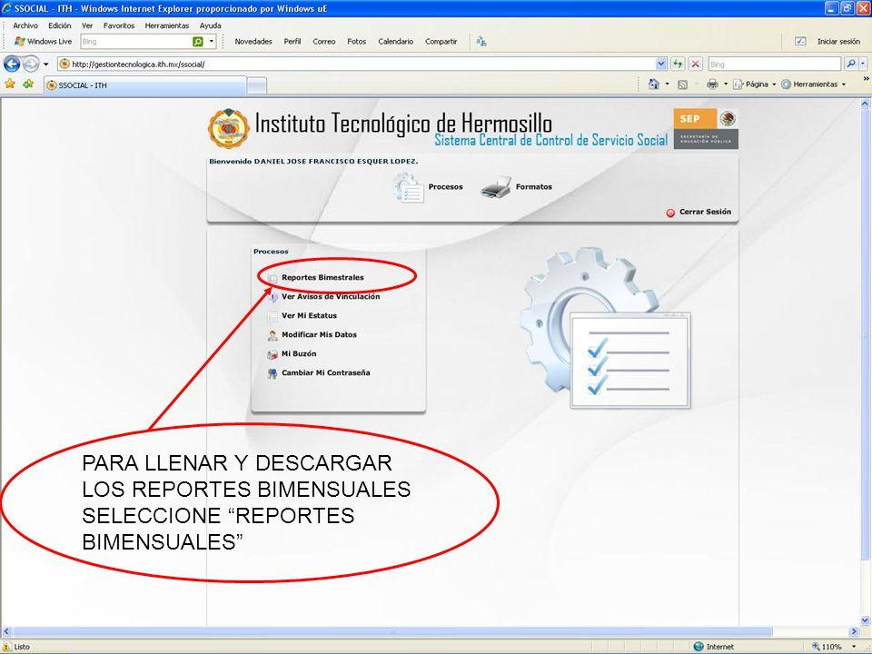 PARA LLENAR Y DESCARGAR LOS REPORTES BIMENSUALES SELECCIONE REPORTES BIMENSUALES