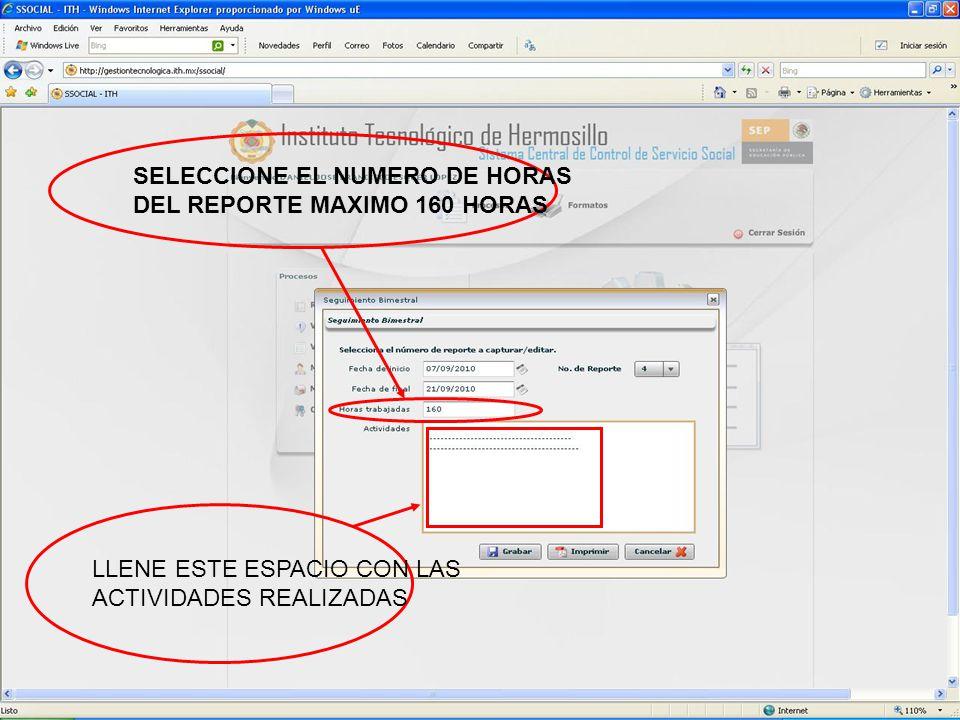 SELECCIONE EL NUMERO DE HORAS DEL REPORTE MAXIMO 160 HORAS