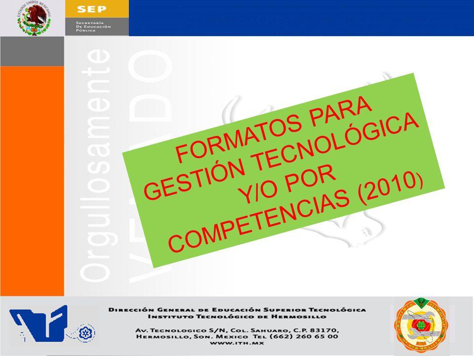 FORMATOS PARA GESTIÓN TECNOLÓGICA Y/O POR COMPETENCIAS (2010)