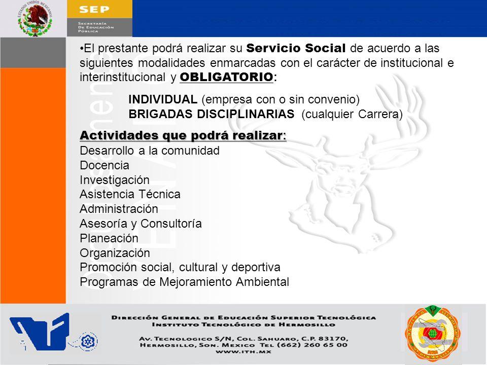 El prestante podrá realizar su Servicio Social de acuerdo a las siguientes modalidades enmarcadas con el carácter de institucional e interinstitucional y OBLIGATORIO: