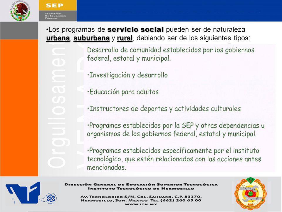 Los programas de servicio social pueden ser de naturaleza urbana, suburbana y rural, debiendo ser de los siguientes tipos: