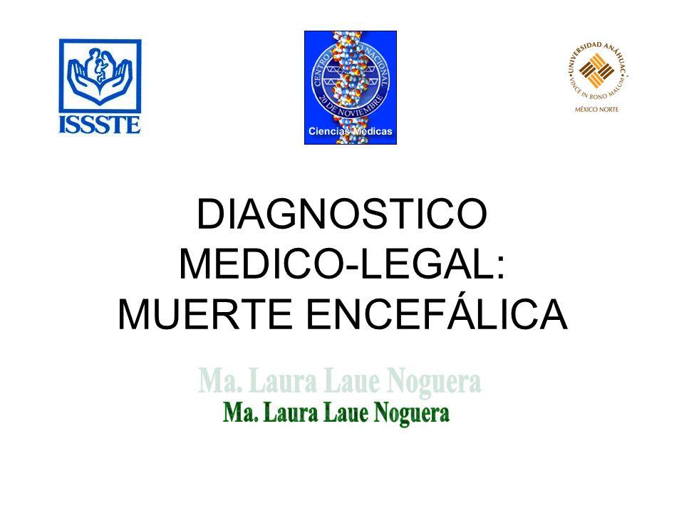 DIAGNOSTICO MEDICO-LEGAL: MUERTE ENCEFÁLICA