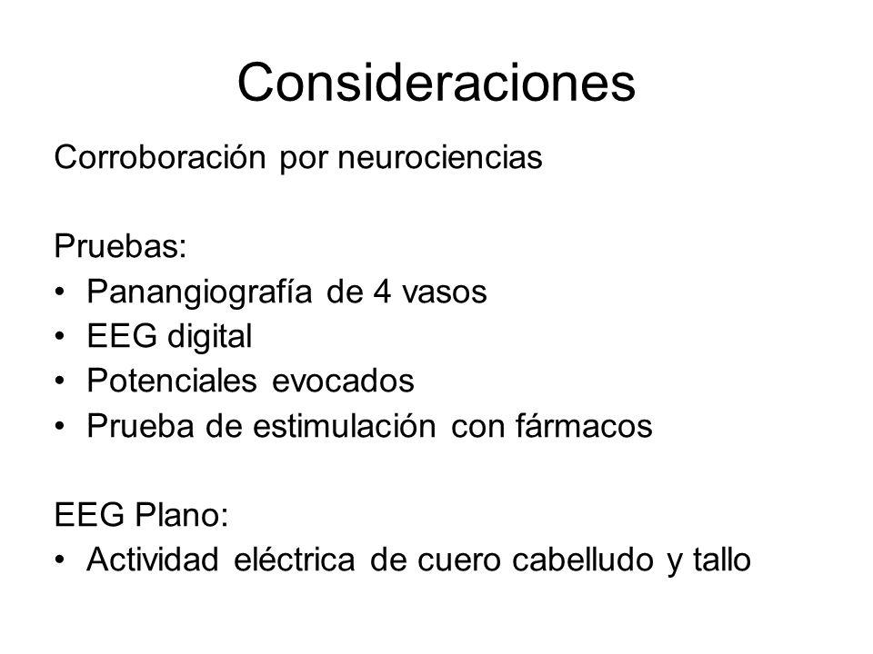 Consideraciones Corroboración por neurociencias Pruebas: