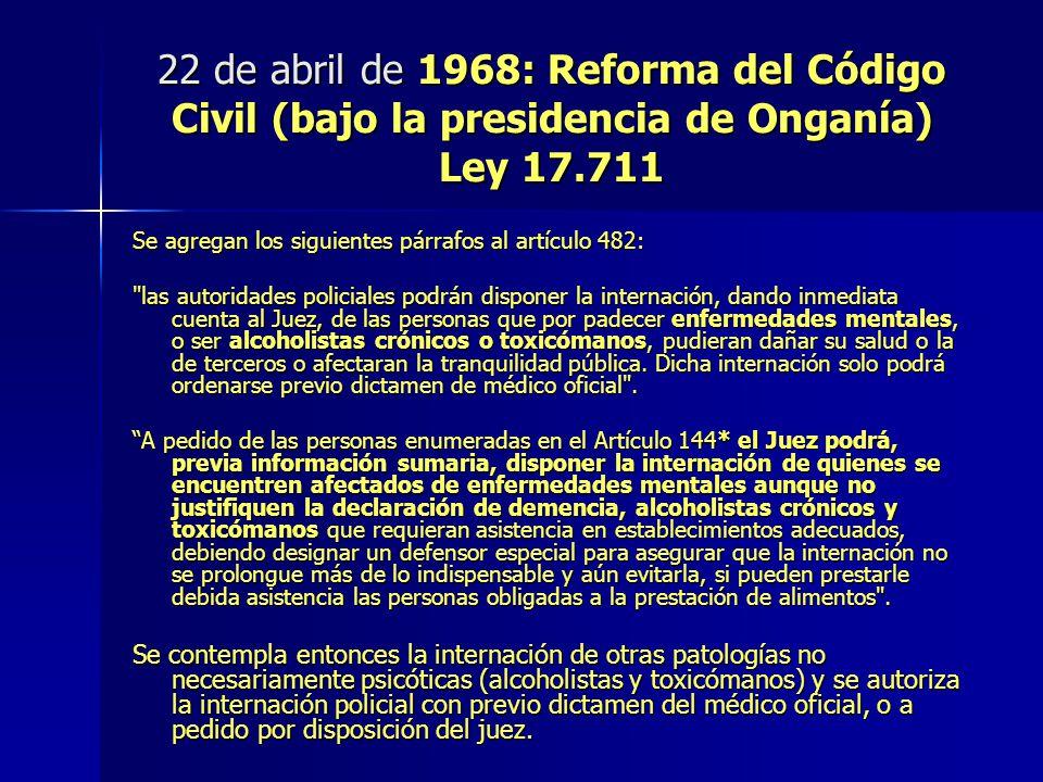 22 de abril de 1968: Reforma del Código Civil (bajo la presidencia de Onganía) Ley 17.711