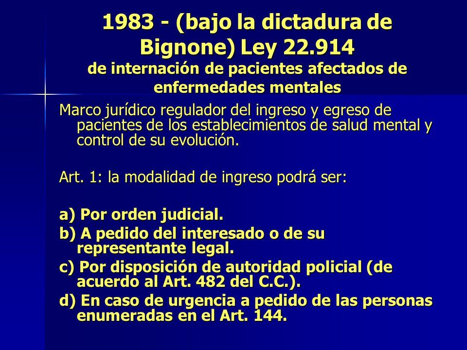 1983 - (bajo la dictadura de Bignone) Ley 22