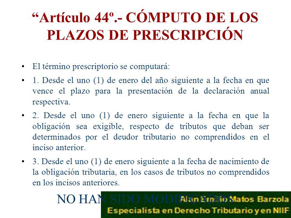Artículo 44º.- CÓMPUTO DE LOS PLAZOS DE PRESCRIPCIÓN