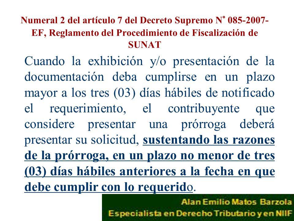 Numeral 2 del artículo 7 del Decreto Supremo N° 085-2007-EF, Reglamento del Procedimiento de Fiscalización de SUNAT