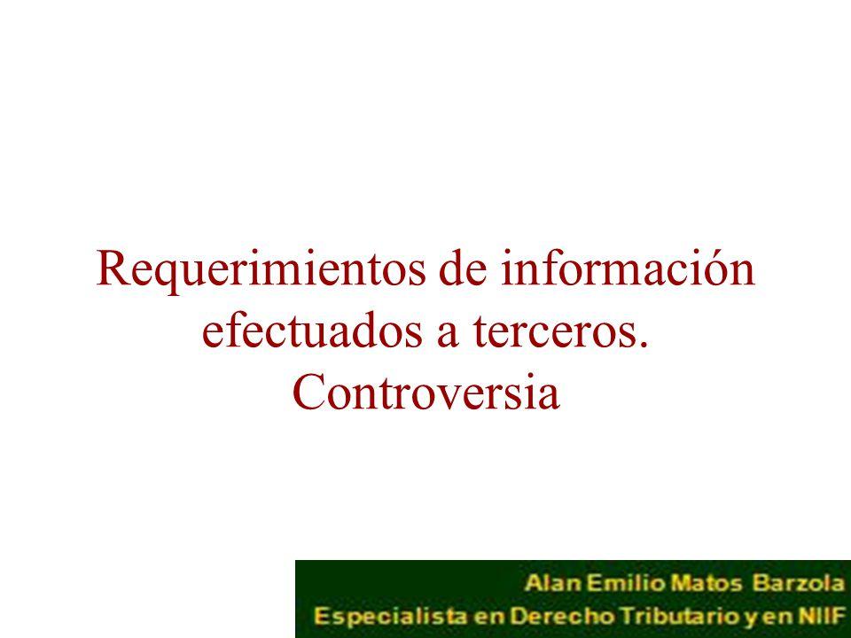 Requerimientos de información efectuados a terceros. Controversia