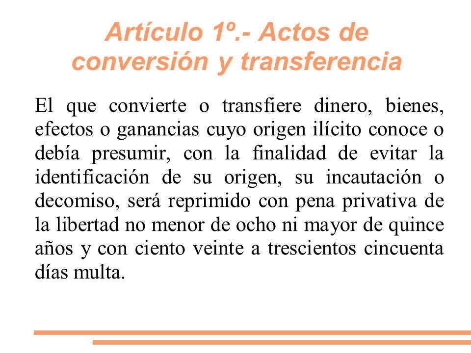 Artículo 1º.- Actos de conversión y transferencia