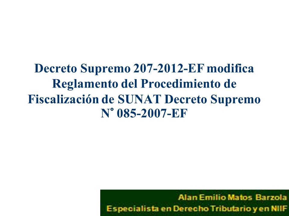 Decreto Supremo 207-2012-EF modifica Reglamento del Procedimiento de Fiscalización de SUNAT Decreto Supremo N° 085-2007-EF