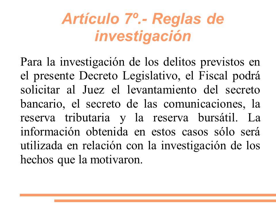 Artículo 7º.- Reglas de investigación