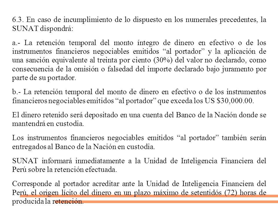 6.3. En caso de incumplimiento de lo dispuesto en los numerales precedentes, la SUNAT dispondrá: