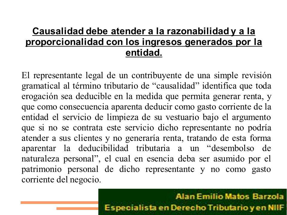 Causalidad debe atender a la razonabilidad y a la proporcionalidad con los ingresos generados por la entidad.