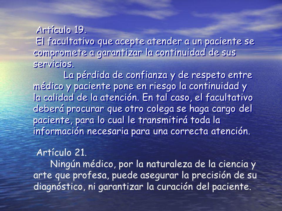 Artículo 19. El facultativo que acepte atender a un paciente se compromete a garantizar la continuidad de sus servicios.
