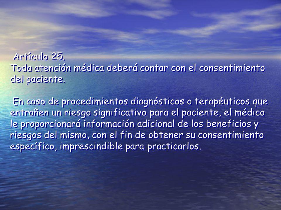Artículo 25. Toda atención médica deberá contar con el consentimiento del paciente.