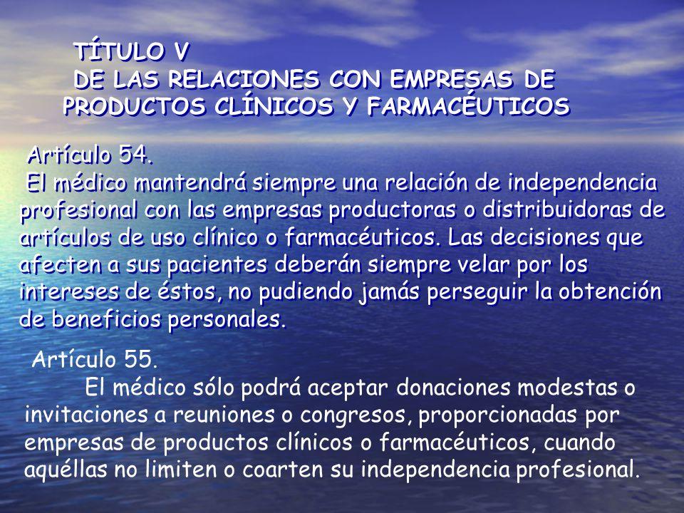 TÍTULO V DE LAS RELACIONES CON EMPRESAS DE PRODUCTOS CLÍNICOS Y FARMACÉUTICOS. Artículo 54.