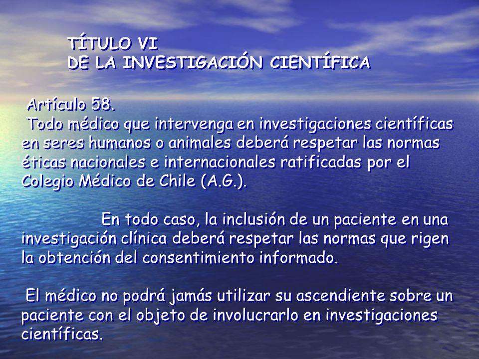 TÍTULO VI DE LA INVESTIGACIÓN CIENTÍFICA. Artículo 58.