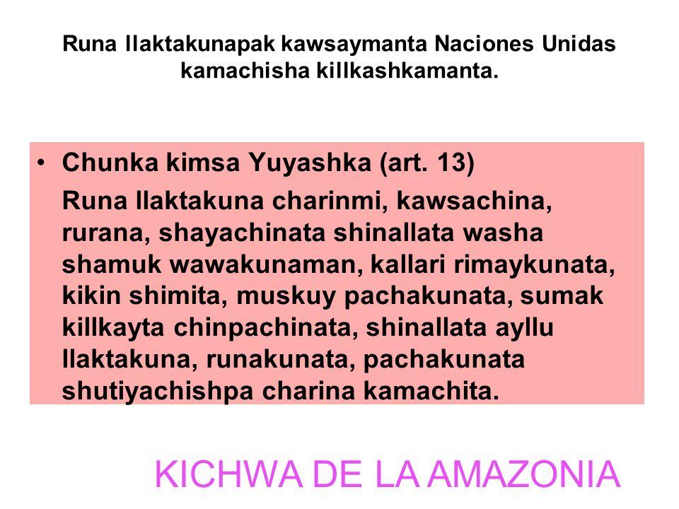 KICHWA DE LA AMAZONIA Chunka kimsa Yuyashka (art. 13)